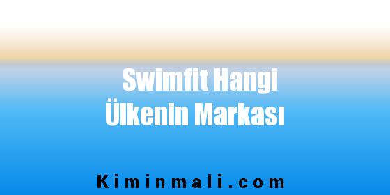 Swimfit Hangi Ülkenin Markası