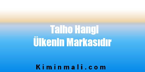 Taiho Hangi Ülkenin Markasıdır