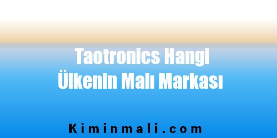 Taotronics Hangi Ülkenin Malı Markası