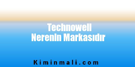 Technowell Nerenin Markasıdır