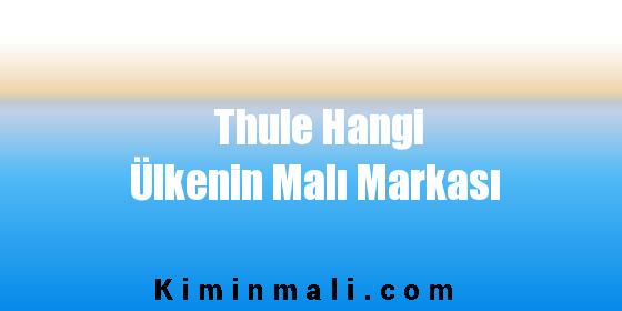 Thule Hangi Ülkenin Malı Markası