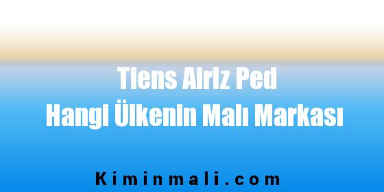 Tiens Airiz Ped Hangi Ülkenin Malı Markası
