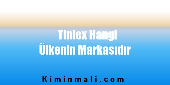 Tinlex Hangi Ülkenin Markasıdır