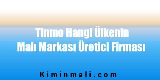 Tinmo Hangi Ülkenin Malı Markası Üretici Firması