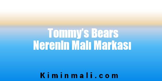 Tommy's Bears Nerenin Malı Markası