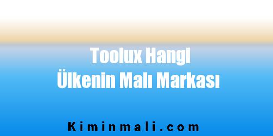 Toolux Hangi Ülkenin Malı Markası