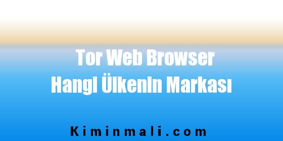 Tor Web Browser Hangi Ülkenin Markası
