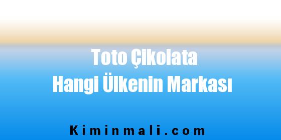 Toto Çikolata Hangi Ülkenin Markası
