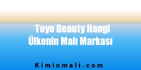 Toyo Beauty Hangi Ülkenin Malı Markası