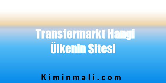 Transfermarkt Hangi Ülkenin Sitesi