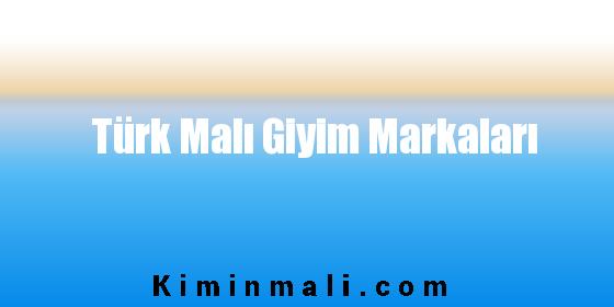 Türk Malı Giyim Markaları