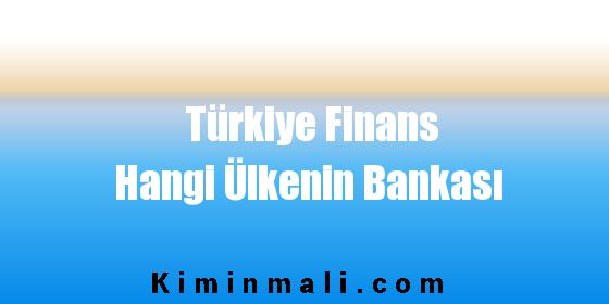 Türkiye Finans Hangi Ülkenin Bankası