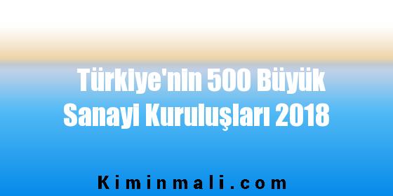 Türkiye'nin 500 Büyük Sanayi Kuruluşları 2018