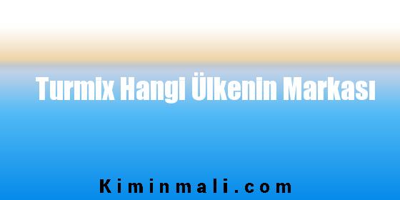 Turmix Hangi Ülkenin Markası
