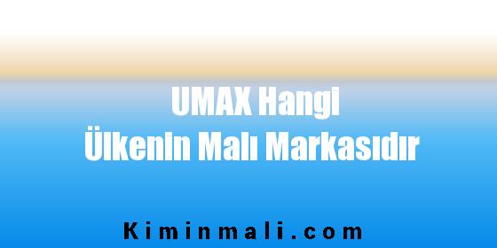 UMAX Hangi Ülkenin Malı Markasıdır
