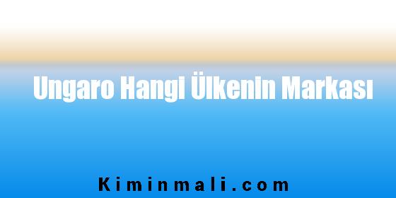 Ungaro Hangi Ülkenin Markası