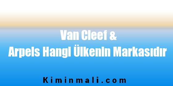 Van Cleef & Arpels Hangi Ülkenin Markasıdır