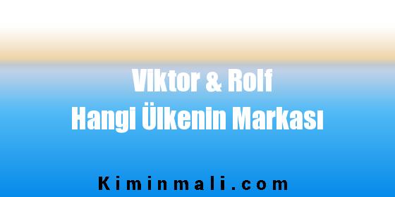 Viktor & Rolf Hangi Ülkenin Markası