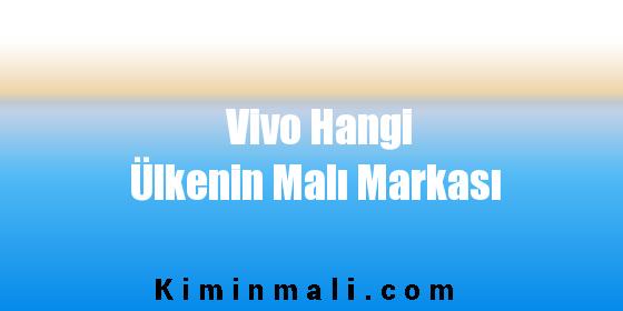 Vivo Hangi Ülkenin Malı Markası