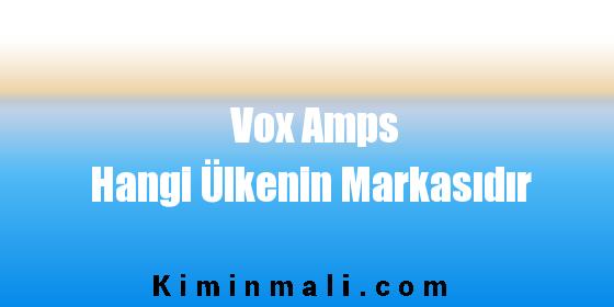Vox Amps Hangi Ülkenin Markasıdır