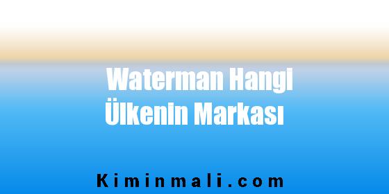 Waterman Hangi Ülkenin Markası