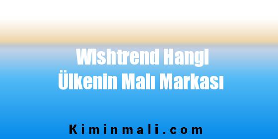 Wishtrend Hangi Ülkenin Malı Markası