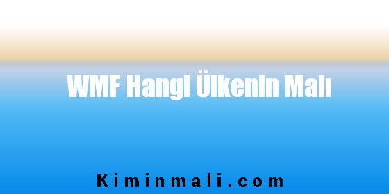 WMF Hangi Ülkenin Malı