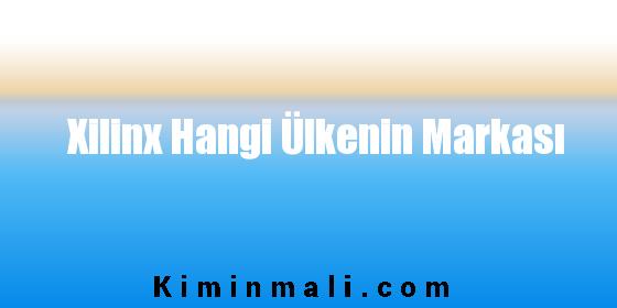 Xilinx Hangi Ülkenin Markası