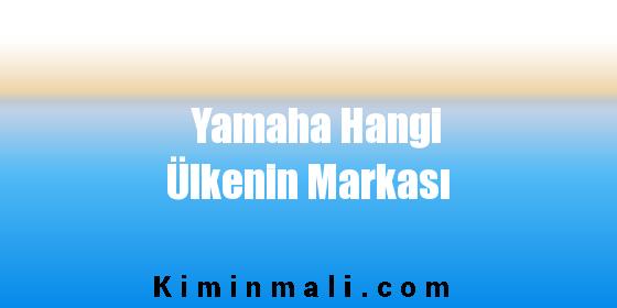 Yamaha Hangi Ülkenin Markası
