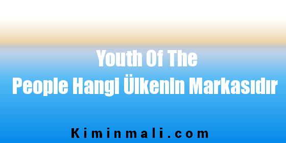 Youth Of The People Hangi Ülkenin Markasıdır