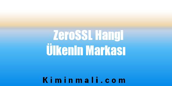 ZeroSSL Hangi Ülkenin Markası