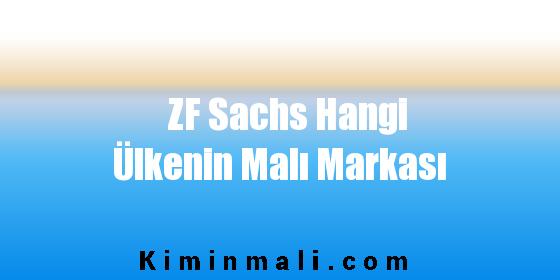 ZF Sachs Hangi Ülkenin Malı Markası