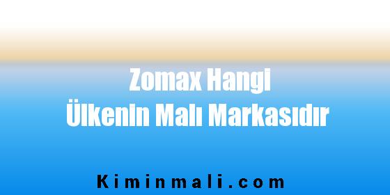 Zomax Hangi Ülkenin Malı Markasıdır